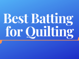 Best Batting for Quilting