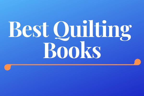 Best Quilting Books