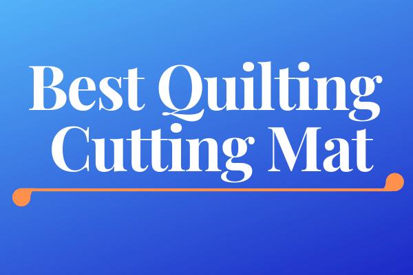 Best Quilting Cutting Mat