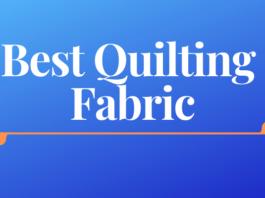 Best Quilting Fabric