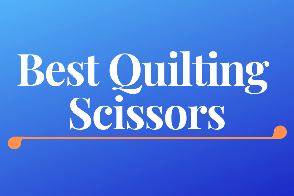 Best Quilting Scissors