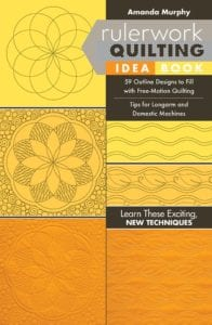 Rulerwork Quilting Idea Book - 59 Outline Designs to Fill with Free-Motion Quilting, Tips for Longarm and Domestic Machines