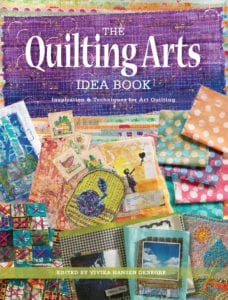 The Quilting Arts Idea Book - Inspiration & Techniques for Art Quilting
