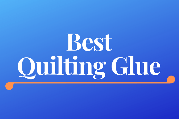 Best quilting glue for basting appliqué and so much more