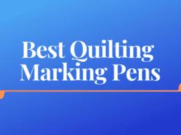 Best Quilting Marking Pens