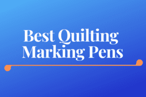 Best Quilting Marking Pens