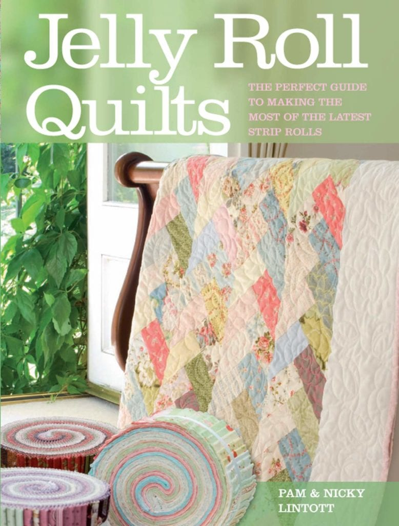 Jelly Roll Quilts: The Perfect Guide to Making the Most of the Latest Strip Rolls Kindle Edition by Pam Lintott & Nicky Lintott
