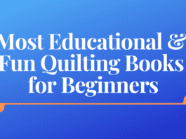 Most Educational & Fun Quilting Books for Beginners
