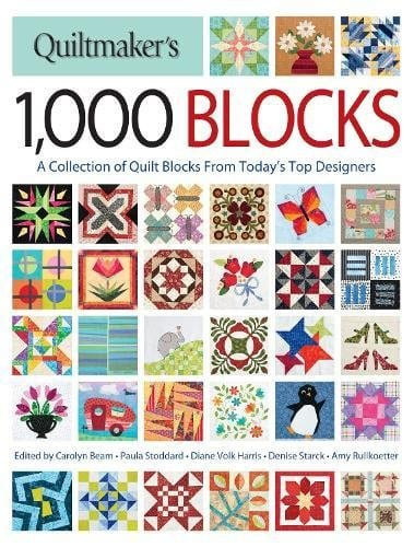 Quiltmaker's 1,000 Blocks: A Collection of Quilt Blocks from Today's Top Designers by Carolyn Beam