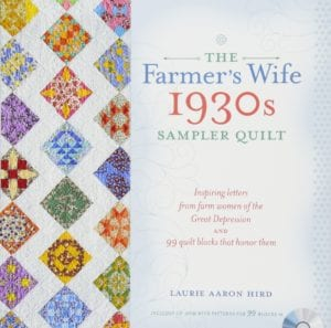 The Farmer's Wife 1930s Sampler Quilt: Inspiring Letters from Farm Women of the Great Depression and 99 Quilt Blocks That Honor Them Paperback – by Laurie Aaron Hird