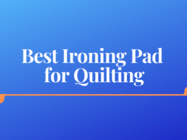 Best Ironing Pad for Quilting