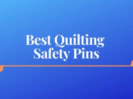 Best Quilting Safety Pins