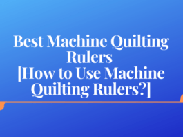 Best Machine Quilting Rulers