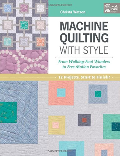Machine Quilting With Style by Christa Watson